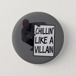 Chillinは悪人を好みます 5.7cm 丸型バッジ