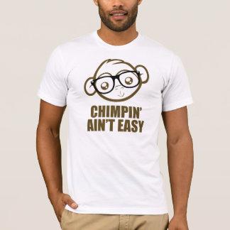 Chimpinは容易ではないです Tシャツ