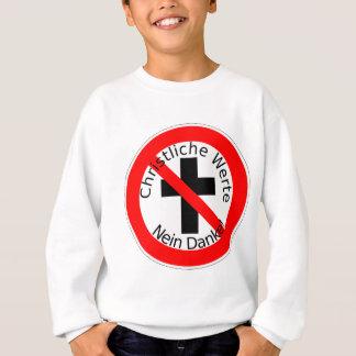 Christliche Werte - Nein Danke! スウェットシャツ