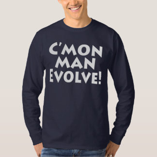 C'mon人は展開させます!  世界はおもしろいな進歩論者です tシャツ