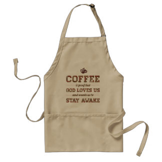Coffee Is Proof That God Loves Us スタンダードエプロン
