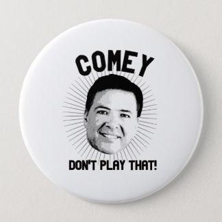 Comeyはそれを遊びません- - 10.2cm 丸型バッジ