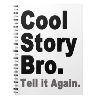 Cool story Broはそれを再度告げます。 おもしろいなインターネットの引用文 ノートブック