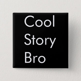 Cool story bro 缶バッジ