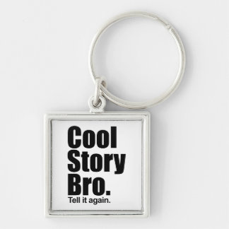 Cool story Bro。 Keychain キーホルダー