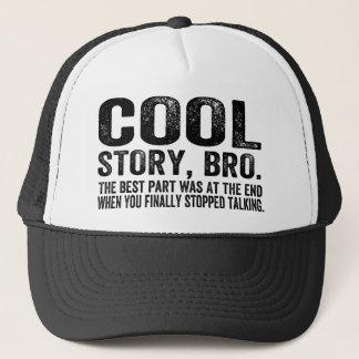 Cool story Bro.Theの最も最高のな部品は…ありました キャップ