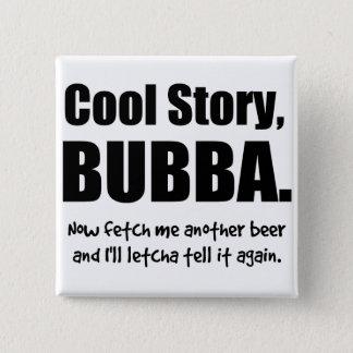 Cool story、Bubba 5.1cm 正方形バッジ