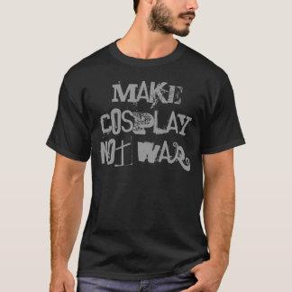 Cosplayない戦争をして下さい! Tシャツ