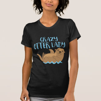 crazy otter lady cute! tシャツ