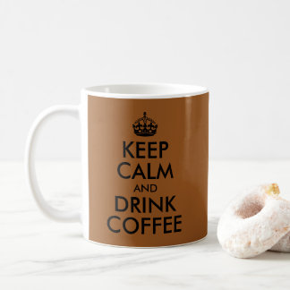 Create Your Own Keep Calm and Drink Coffee コーヒーマグカップ