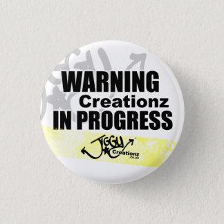 Creationzの進行中のバッジの警告 缶バッジ