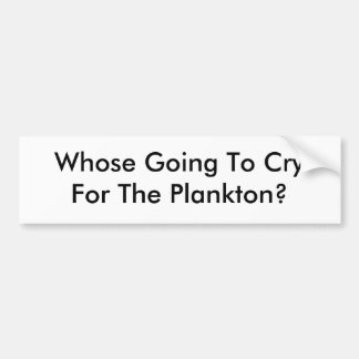 CryForへだれの行くことプランクトンか。 バンパーステッカー