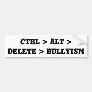 Ctrl > Alt >削除> Bullyism -反いじめっ子 バンパーステッカー