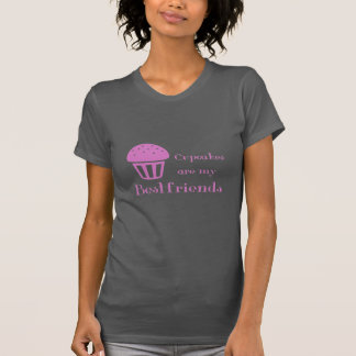 Cupcakes are my bestfriends tシャツ