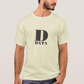 Dはデータのためです Tシャツ