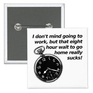 _d時間制の待ち時間おもしろいなボタンのバッジ 5.1cm 正方形バッジ