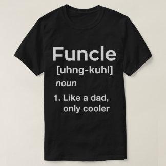 Dad Shirt Funcle定義おもしろいな叔父さん Tシャツ