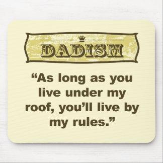 Dadism -私の屋根、私の規則 マウスパッド