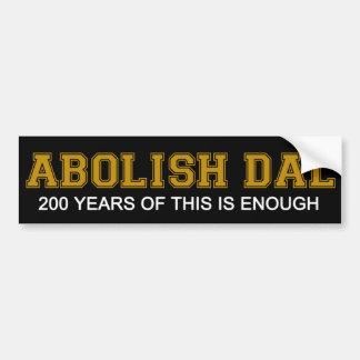 Dalを廃止して下さい- 200年間のこれは十分です バンパーステッカー