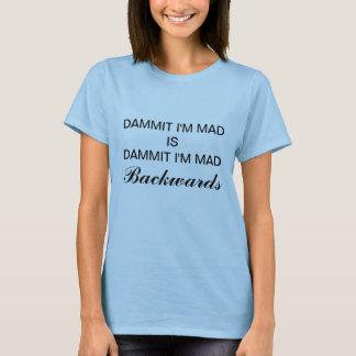 DAMMIT私は気違いです Tシャツ