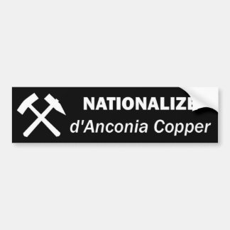 d'Anconiaの銅を国有にして下さい バンパーステッカー