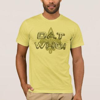 DAT WHO! ニュー・オーリンズの金ゴールドのコレクターのTシャツ Tシャツ