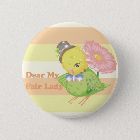 Dear My Fair Lady 5.7cm 丸型バッジ