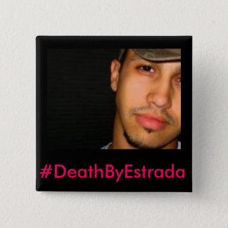 #DeathByEstrada -エリックミハエルエストラーダボタン 5.1cm 正方形バッジ