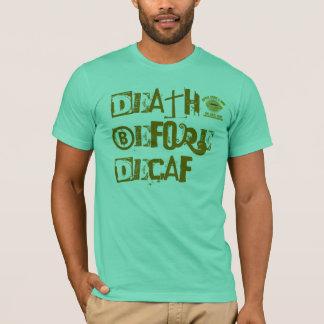 Decafの前の死! Tシャツ
