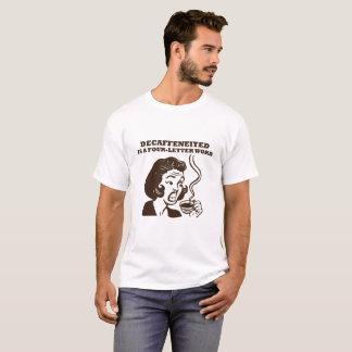 Decafは4手紙の単語です Tシャツ
