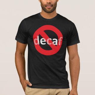 Decaf無し! Tシャツ