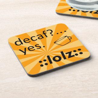 Decaf LOLZ コースター