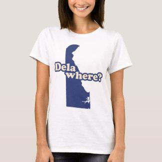 Delaところか。 Tシャツ