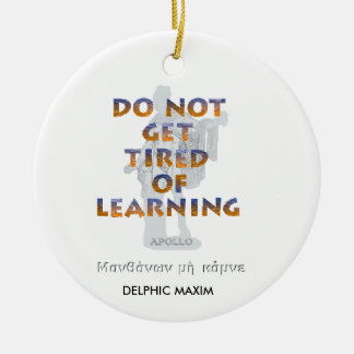 Delphic格言は学ぶことに疲れません セラミックオーナメント