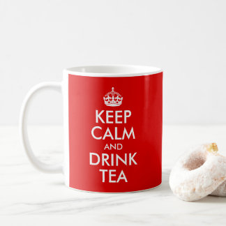 Design Your Own Keep Calm and Drink Tea コーヒーマグカップ