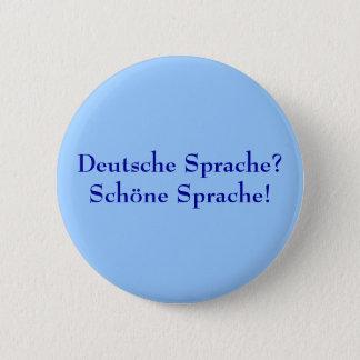 Deutsche Spracheか。 Schöne Sprache! 5.7cm 丸型バッジ