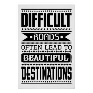 Difficult roads lead to beautiful destinations ポスター