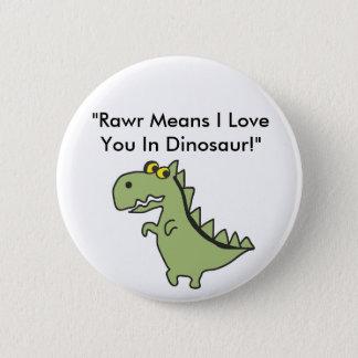 """Dinosawaaa.aiは、""""Rawr I愛をDinosaの…意味します 5.7cm 丸型バッジ"""