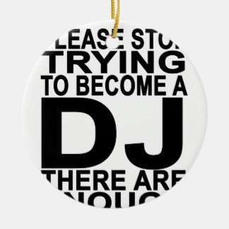 DJの女性のTシャツになることを試みることを止めて下さい セラミックオーナメント
