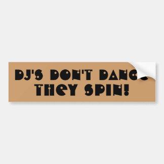 DJ'Sは彼らを回ります踊りません バンパーステッカー