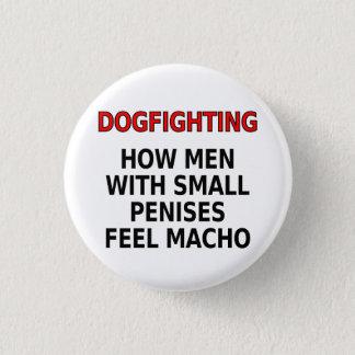 Dogfighting: 小さい陰茎を搭載する人がたくましい男性をいかに感じるか 3.2cm 丸型バッジ
