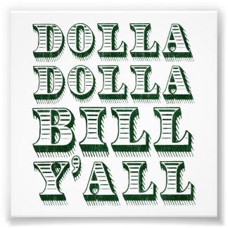 Dolla DollaビルYallの現金お金のドル フォトプリント