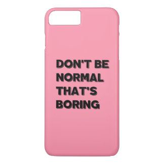 Don't Be Normal That's Boring Funny Quote IPhone C iPhone 8 Plus/7 Plusケース