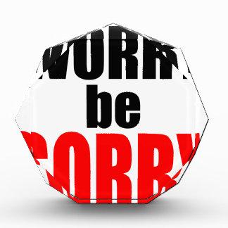 dontworrybesorry心配した幸せで残念なjoを心配しないで下さい 表彰盾