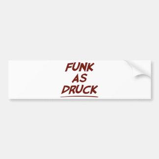 Druckとしてファンクは非常に酔っています バンパーステッカー