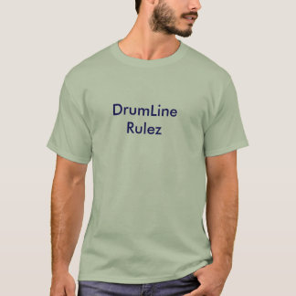 DrumLine Rulez Tシャツ