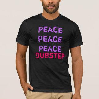 Dubstepは平和を妨げます Tシャツ