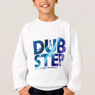 Dubstep Iの願いは私のガールフレンド汚れたこれでした スウェットシャツ