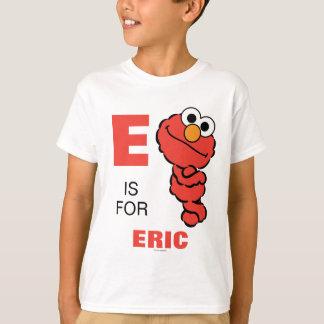 Eは|があなたの名前を加えるElmoのためです Tシャツ