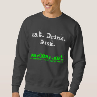Eat.Drink.Risk. スウェットシャツ